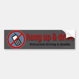 Hang Up and Drive Car Bumper Sticker