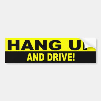 HANG UP AND DRIVE! CAR BUMPER STICKER