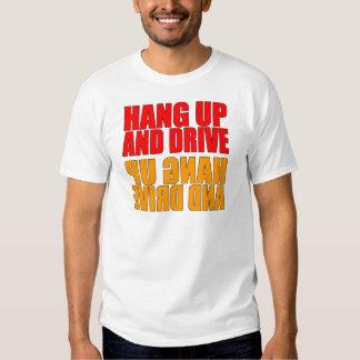 Hang Up and Drive Car Slogan Shirt