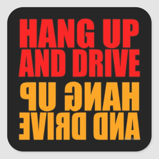 Hang Up and Drive Car Slogan Stickers