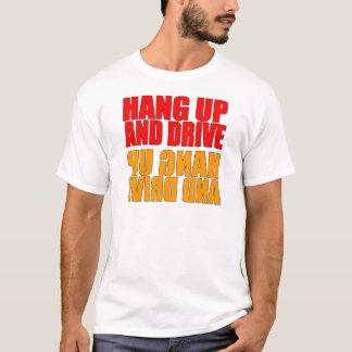Hang Up and Drive Car Slogan T-Shirt