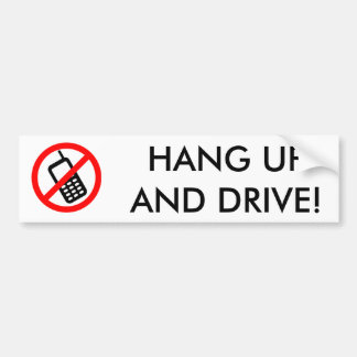 HANG UP AND DRIVE CELL PHONE BUMPER STICKER