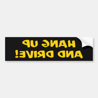 Hang Up And Drive - Front Bumper Reversed Car Bumper Sticker