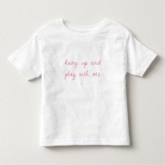 hang up and play with me. tshirts