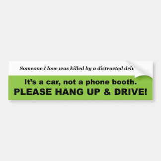Hang Up & Drive II Bumper Sticker