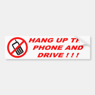 HANG UP THE PHONE AND DRIVE ! ! ! BUMPER STICKER