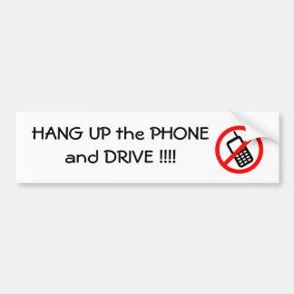 Hang UP the PHONE and Drive Bumpersticker Car Bumper Sticker
