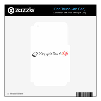 Hang Up To Save A Life - Gift Line iPod Touch 4G Skins
