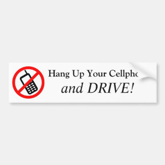 Hang Up Your Cell Phone and DRIVE! Bumper Sticker