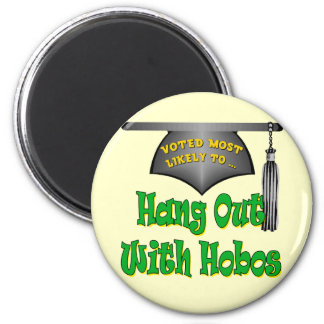 Hang With Hobos Magnet