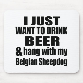 Hang With My Belgian Sheepdog Mouse Pad