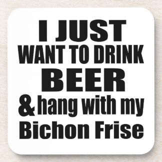 Hang With My Bichon Frise Coaster