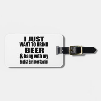 Hang With My English Springer Spaniel Luggage Tag