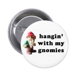 Hangin con mi Gnomies Pins