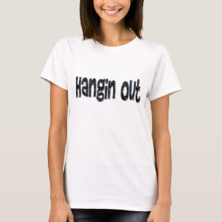 Hangin out shirt