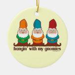 Hangin' With My Gnomies Ceramic Ornament