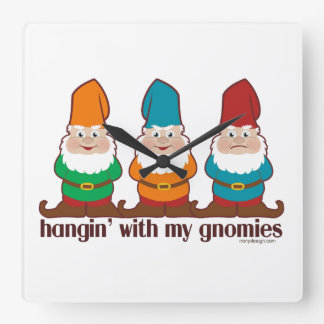 Hangin' With My Gnomies Square Wallclocks