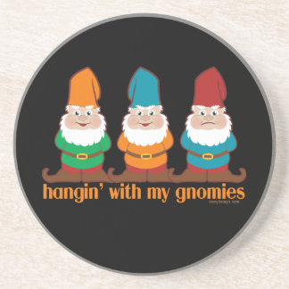 Hangin' With My Gnomies Beverage Coaster