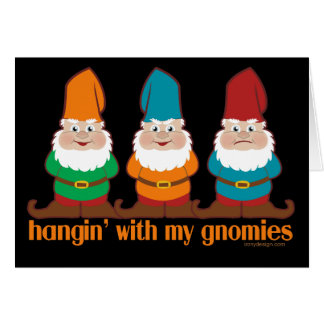 Hangin' With My Gnomies Design Card