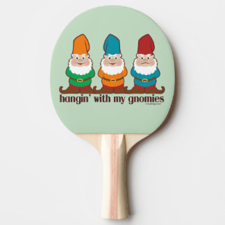 Hangin' With My Gnomies Ping-Pong Paddle