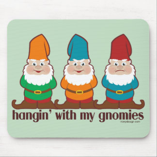 Hangin' With My Gnomies Humor Mouse Pad