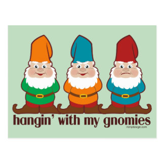 Hangin' With My Gnomies Humor Postcard