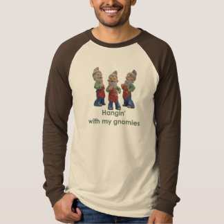 Hangin with my gnomies Mens T-Shirt