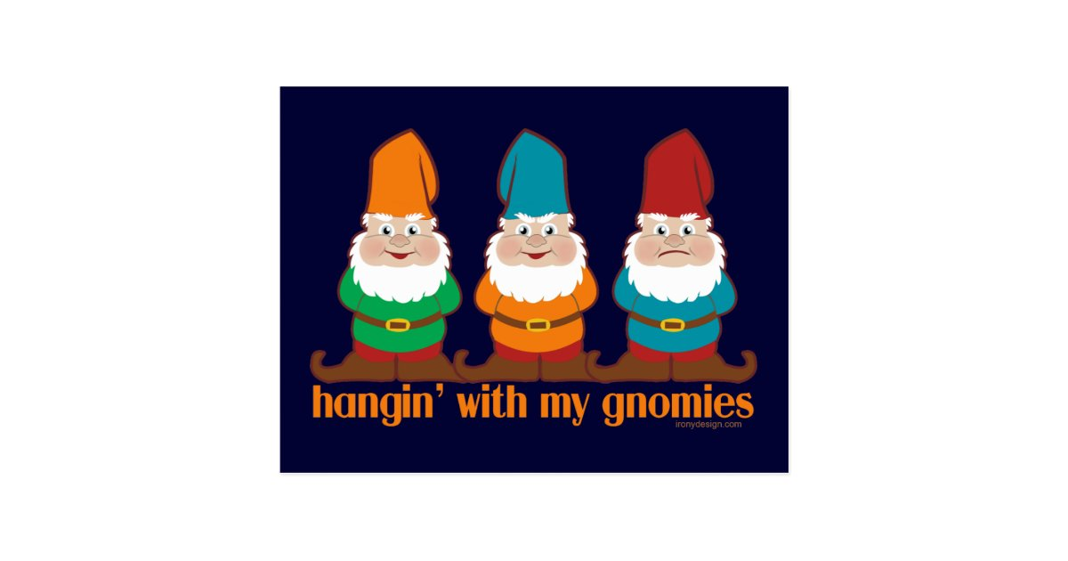 hangin u0026 39  with my gnomies postcard