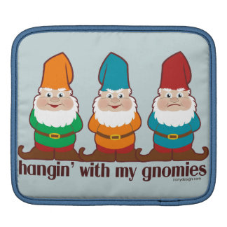 Hangin' With My Gnomies Sleeve For iPads