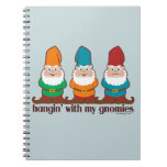 Hangin' With My Gnomies Spiral Notebooks