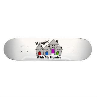 Hangin With My Homies Skateboard