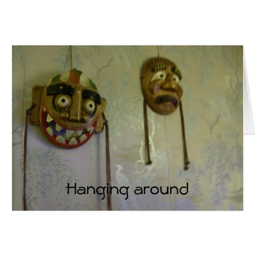 HANGING AROUND-BIRTHDAY/AGE HUMOR GREETING CARD