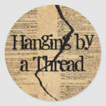 Hanging by a Thread Classic Round Sticker