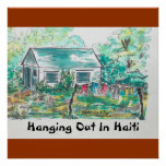 """""""Hanging Out In Haiti""""   (poster)."""