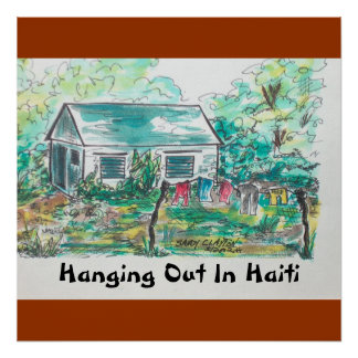 """""""Hanging Out In Haiti""""   (poster). Poster"""