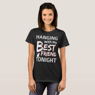 Hanging with My Best Friend Tonight Cat T-Shirt