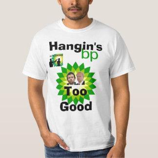 Hangin's too good.. T-Shirt