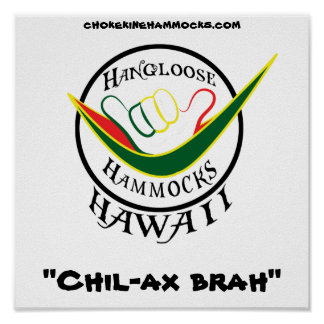 "Hangloose Rasta, ""brah del Chil-hacha"", poster Póster"