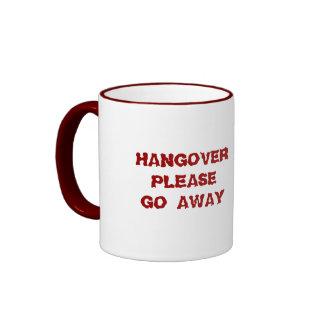 HANGOVER PLEASE GO AWAY COFFEE MUGS