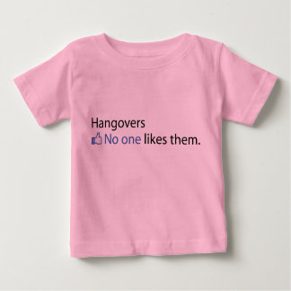Hangovers - No One Likes Them Baby T-Shirt