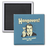 Hangovers: Nothing Cocktail Can't Fix 2 Inch Square Magnet