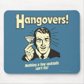 Hangovers: Nothing Cocktail Can't Fix Mouse Pad