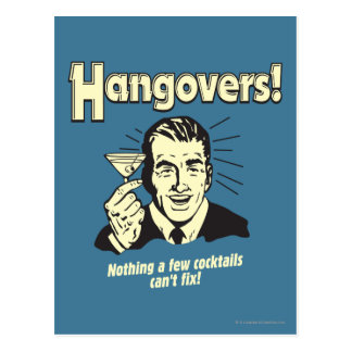 Hangovers: Nothing Cocktail Can't Fix Postcard