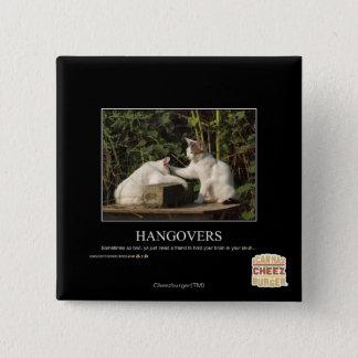 Hangovers Pinback Button