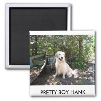 Hank 8 10 2008 014.1, PRETTY BOY HANK 2 Inch Square Magnet