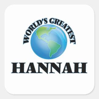 Hannah más grande del mundo pegatina cuadrada