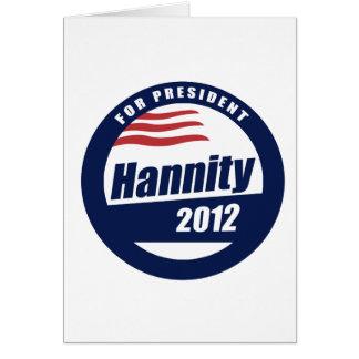 Hannity para el presidente 2012 tarjeta de felicitación