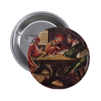 Hans Holbein - Signboard for a Schoolmaster Pinback Buttons