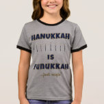 """Hanukkah Girl's T-Shirt """"Hanukkah is Funukkah...""""<br><div class=""""desc"""">Hanukkah Girl's Ringer T-Shirt """"Hanukkah is Funukkah... just sayin'"""" Enjoy this gold and blue,  sparkly girl's T-shirt! Choose from a variety of different styles and sizes.  Thanks for stopping and shopping by. Much appreciated.  Happy Chanukah/Hanukkah!!!</div>"""