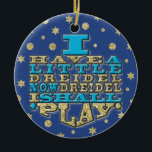 """Hanukkah """"I Have a Little Dreidel""""/Circle Ornament<br><div class=""""desc"""">Thanks for stopping and shopping by. Much appreciated! Happy Chanukah/Hanukkah! Bring a lot more holiday cheer to your tree with a custom ceramic ornament. Add family photos, images, and personal message to both sides of this ornament. A strand of gold thread makes it easy to hang this fantastic keepsake. Dimensions:...</div>"""